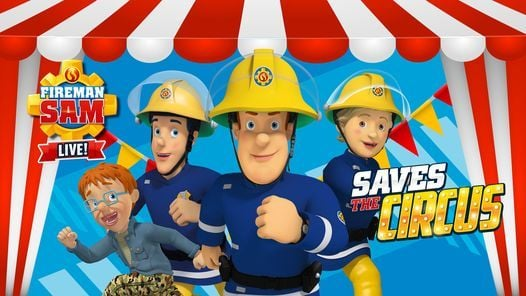 Image of Fireman Sam Live - Saves The Circus poster